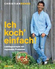 Christian  Henze - Ich koch' einfach!