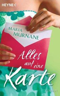 Maria  Murnane - Alles auf eine Karte