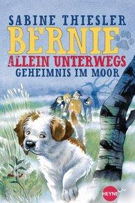 Sabine  Thiesler - Bernie allein unterwegs - Geheimnis im Moor