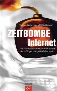 Thomas  Fischermann, Götz  Hamann - Zeitbombe Internet