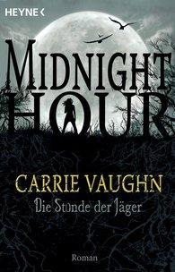 Carrie  Vaughn - Die Stunde der Jäger