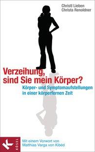 Christl  Lieben, Christa  Renoldner - Verzeihung, sind Sie mein Körper?