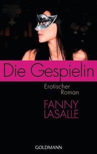 Fanny  Lasalle - Die Gespielin