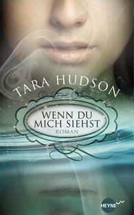 Tara  Hudson - Wenn du mich siehst