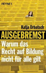 Katja  Urbatsch - Ausgebremst: Warum das Recht auf Bildung nicht für alle gilt