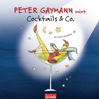 Peter  Gaymann - Peter Gaymann mixt  - Cocktails & Co.