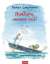 Peter  Gaymann - Italien, amore mio!