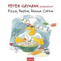 Peter  Gaymann - Pizza, Pasta, Panna Cotta