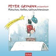 Peter  Gaymann - Peter Gaymann präsentiert - Plätzchen, Stollen, Weihnachtsmänner