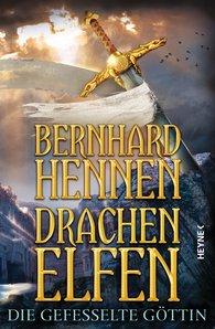 Bernhard  Hennen - Drachenelfen - Die gefesselte Göttin