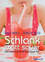 Ralf  Moll - Schlank statt sauer