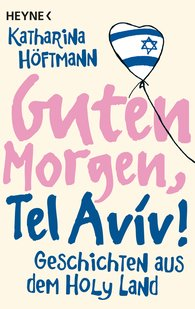 Katharina  Höftmann - Guten Morgen, Tel Aviv!