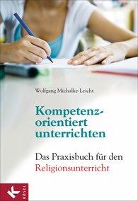 Wolfgang  Michalke-Leicht  (Hrsg.) - Kompetenzorientiert unterrichten
