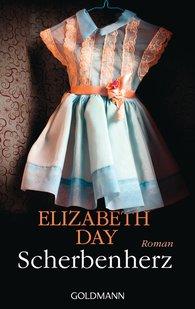 Elizabeth  Day - Scherbenherz