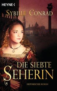Sybille  Conrad - Die Siebte Seherin
