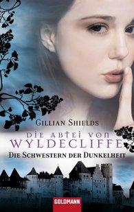 Gillian  Shields - Die Abtei von Wyldcliffe
