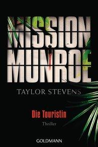 Taylor  Stevens - Mission Munroe  - Die Touristin