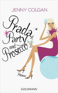 Jenny  Colgan - Prada, Party und Prosecco
