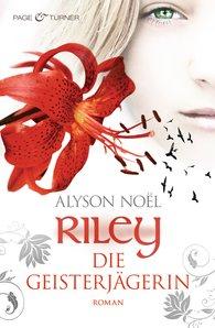 Alyson  Noël - Riley - Die Geisterjägerin