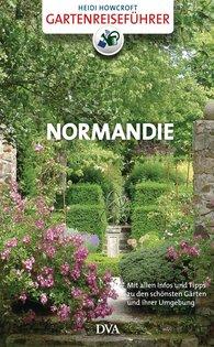 Heidi  Howcroft - Gartenreiseführer Normandie