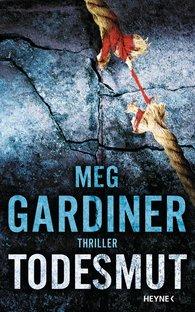 Meg  Gardiner - Todesmut