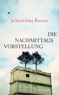 Jehoschua  Kenaz - Die Nachmittagsvorstellung