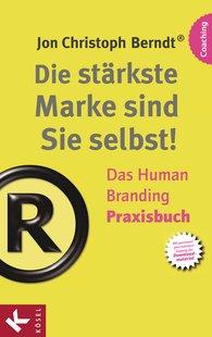 brandamazing: GmbH - Die stärkste Marke sind Sie selbst! – Das Human Branding Praxisbuch