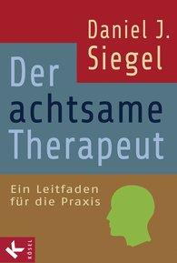Daniel J.  Siegel - Der achtsame Therapeut