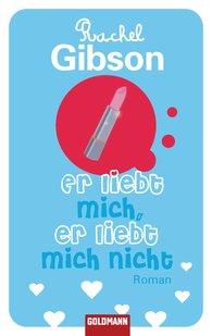 Rachel  Gibson - Er liebt mich, er liebt mich nicht