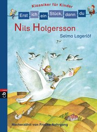 Selma  Lagerlöf, Frauke  Nahrgang - Erst ich ein Stück, dann du! Klassiker - Nils Holgersson