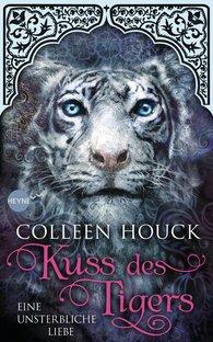 Colleen  Houck - Kuss des Tigers - Eine unsterbliche Liebe