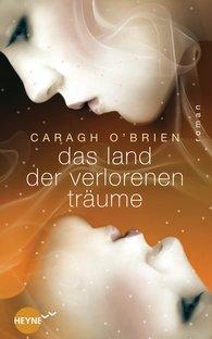 Caragh  O'Brien - Das Land der verlorenen Träume