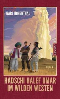 Karl  Hohenthal - Hadschi Halef Omar im Wilden Westen
