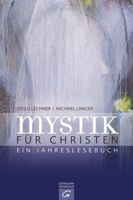 Odilo  Lechner  (Hrsg.), Michael  Langer  (Hrsg.) - Mystik für Christen