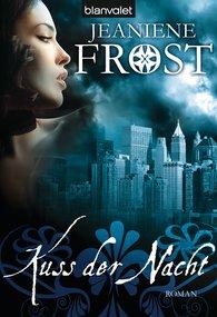 Jeaniene  Frost - Kuss der Nacht