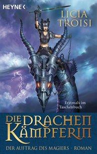 Licia  Troisi - Die Drachenkämpferin - Der Auftrag des Magiers