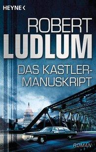 Robert  Ludlum - Das Kastler-Manuskript