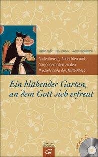 Roselies  Taube, Hella  Thomas, Susanne  Witschkowski - Ein blühender Garten, an dem Gott sich erfreut