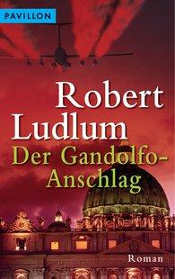Robert  Ludlum - Der Gandolfo-Anschlag