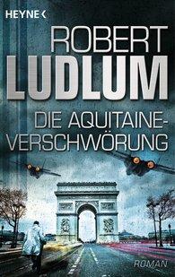 Robert  Ludlum - Die Aquitaine-Verschwörung