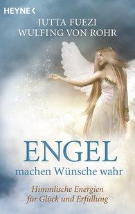 Wulfing von Rohr, Jutta  Fuezi - Engel machen Wünsche wahr