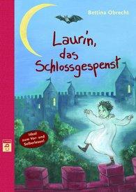 Bettina  Obrecht - Laurin, das Schlossgespenst
