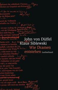 John von Düffel, Klaus  Siblewski - Wie Dramen entstehen