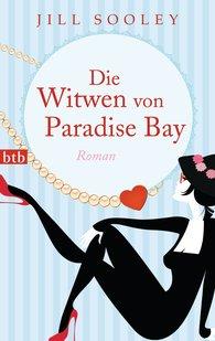 Jill  Sooley - Die Witwen von Paradise Bay