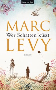 Marc  Levy - Wer Schatten küsst