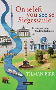 Tilman  Birr - On se left you see se Siegessäule