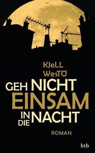 Kjell  Westö - Geh nicht einsam in die Nacht