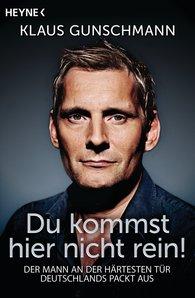 "Klaus  Gunschmann - ""Du kommst hier nicht rein!"""