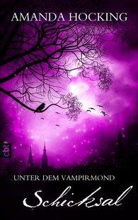Amanda  Hocking - Unter dem Vampirmond - Schicksal