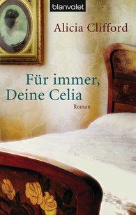 Alicia  Clifford - Für immer, Deine Celia